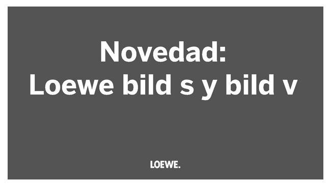 Novedad Loewe: bild s y bild v